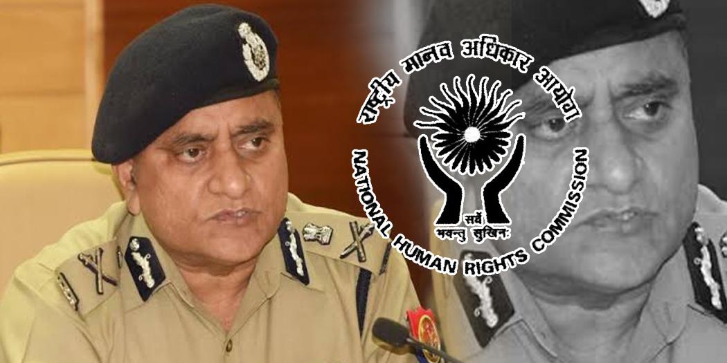 DGP up notice राष्ट्रीय मानवाधिकार आयोग का यूपी-डीजीपी को नोटिस, पुलिस की निरंकुशता पर जवाब तलबी